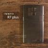 เคส OPPO R7 Plus เคสแข็งสีเรียบความยืดหยุ่นสูง สีดำใส