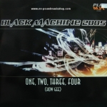 Black Machine 2005 - One, Two, Three, Four (How Gee)