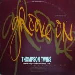 Thompson Twins - Groove On