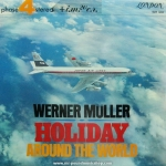 Werner Muller and His Orchestra - Holiday Around The World