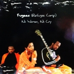 Fugees (Refugee Camp) - No Woman No Cry