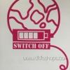 """สติ๊กเกอร์ติดปลั๊กไฟ """"Switch Off โลกชมพู"""" ขนาดซองบรรจุ 15 x 12 cm"""
