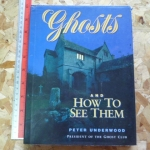 GHOSTS And How to See Them By Peter Underwood ราคา 220