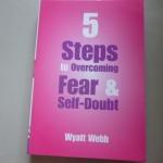 5 Steps to Overcoming Fear & Self-Doubt By Wyatt Webb ราคา 175