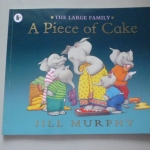 A Piece of Cake (The Large Family) By Jill Murphy ราคา 100