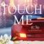 ชุด Touch Me เรื่อง จอมวายร้ายหวงรัก : ตะวัน พลอยวรรณกรรม thumbnail 1