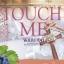 ชุด Touch Me เรื่อง คำสั่งรักปฏิปักษ์หัวใจ : จอมนางค์ พลอยวรรณกรรม thumbnail 1